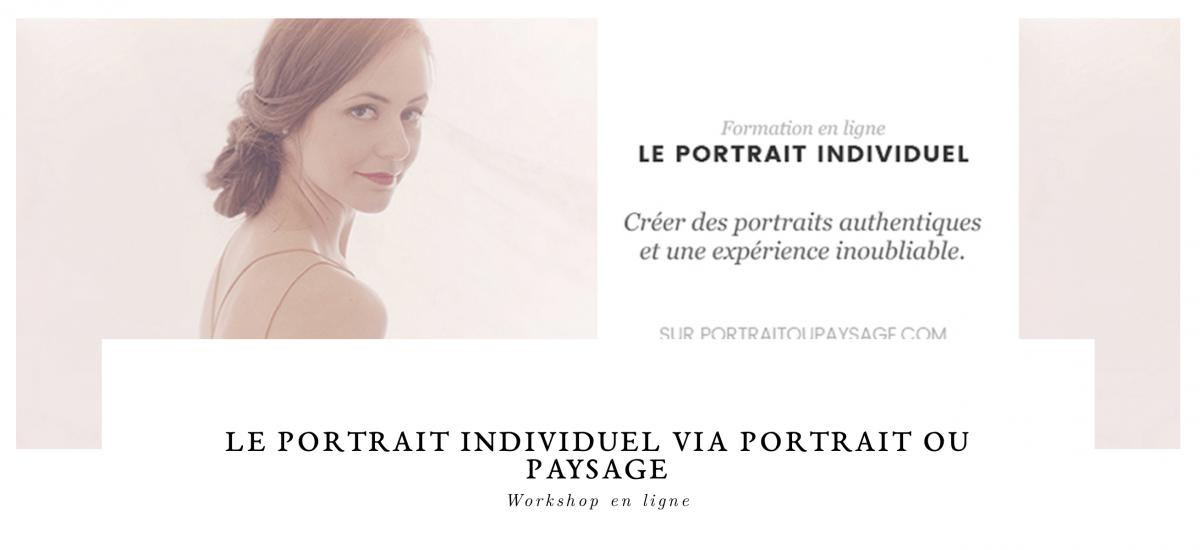 formation, portrait, individuel, formation en ligne, webinaire, webinar, se former, photographe pro, amateur, faire des portraits, apprendre le portrait, portrait ou paysage